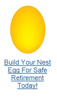 Nest egg, build your nest egg for safe retirement