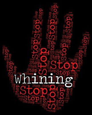 Stop Complaining, No One Cares